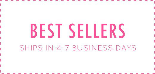 Best Sellers - Orders Ship in 4-7 Business Days!