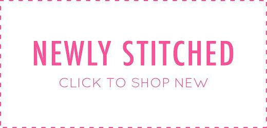 Newly Stitched - Click To Shop New!